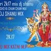 BARISHO KI CHAM CHAM MAI MIX DJ SHANU KATNI MP