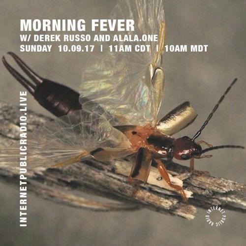 Morning Fever 008 - Sept 2017 - Part 1: Alala.One
