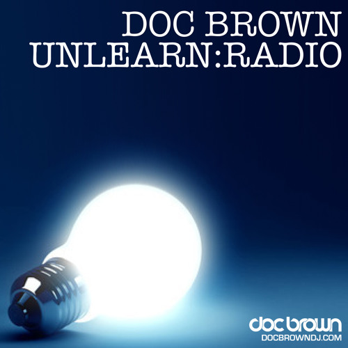 Doc Brown // Unlearn:Radio #79 (Live From Strictly Techno)