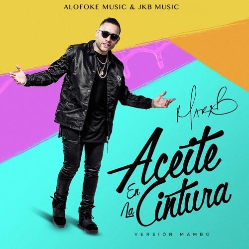 Mark B - Aceite En La Cintura (Version Mambo)