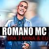 ROMANO MC - ERA 7 MINA E EU (DJ DENILSON) 2017