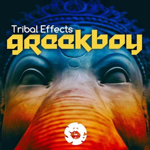 Greekboy - Tribal Effects (Out Now)