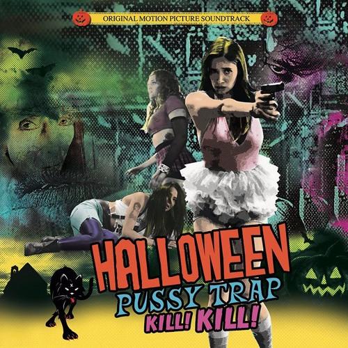 Halloween Pussy Trap Kill! Kill! (Movie Soundtrack)