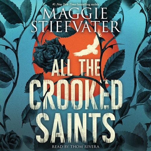 ALL THE CROOKED SAINTS by Maggie Stiefvater - Audiobook Excerpt