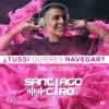 NAVEGA CON SANTIAGO CIRO Vol.2  Live Session 2k17