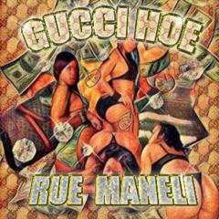 Gucci Hoe - Rue Maneli
