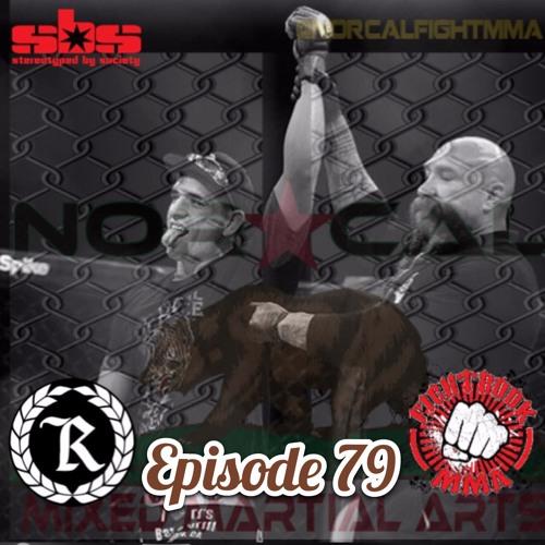Episode 79: @norcalfightmma Podcast Featuring Luis Jauregui