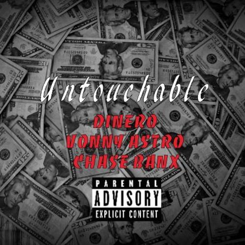 Untouchable - Dinero ft Vonny Astro & Chase Banx