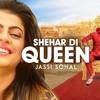 Shehar Di Queen-Jassi Sohal