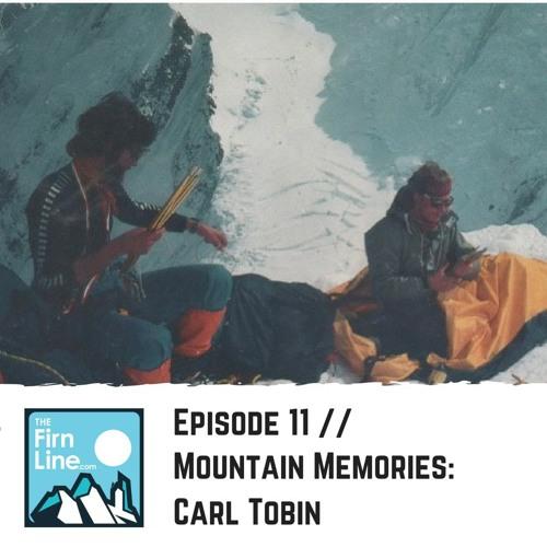 S1:E11 // Mountain Memories: Carl Tobin
