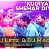 Download Kudiya Shehar Diyan Remix  [ DJ Mack Abu Dhabi & DJ Letz ] Mp3