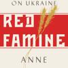 Red Famine by Anne Applebaum, read by Suzanne Toren