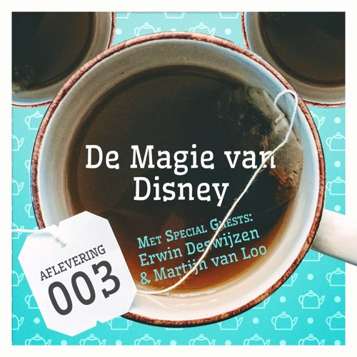 Aflevering 3: De Magie van Disney, met Erwin Deswijzen en Martijn van Loo