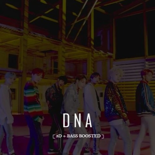 DNA - BTS [3D + BASS BOOSTED]