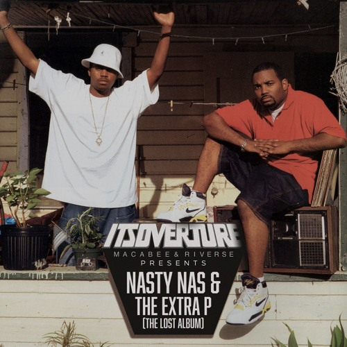 Its Overture presents Nasty Nas & The Extra P (The Lost Album)