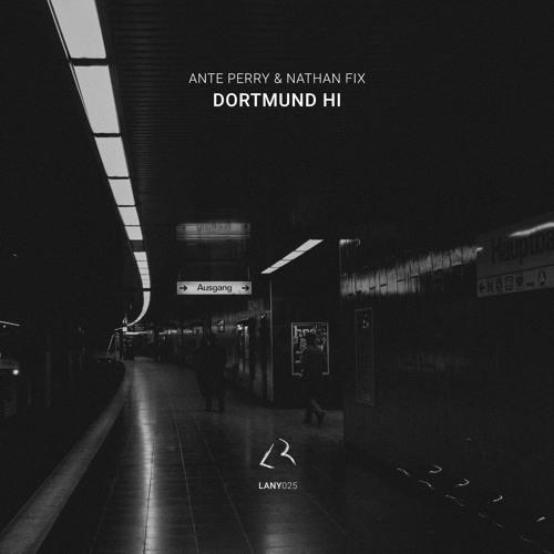 Ante Perry & Nathan Fix - Dortmund Hi (Maxim Lany Dark Dub)