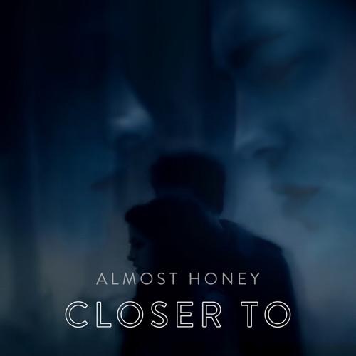 Closer To