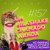 #157 - As Rainhas Pabllo Vittar e Nicole Kidman