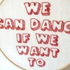 We Can Dance (If We Want To)