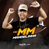 MC MM - Mandelinha