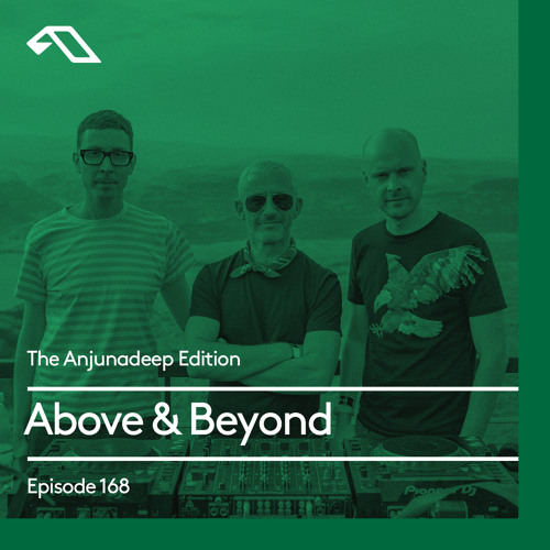 The Anjunadeep Edition 168 with Above & Beyond (ABGT250 Deep Warm Up Set)