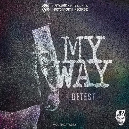 DETEST - My Way EP (MOUTHDATA072)