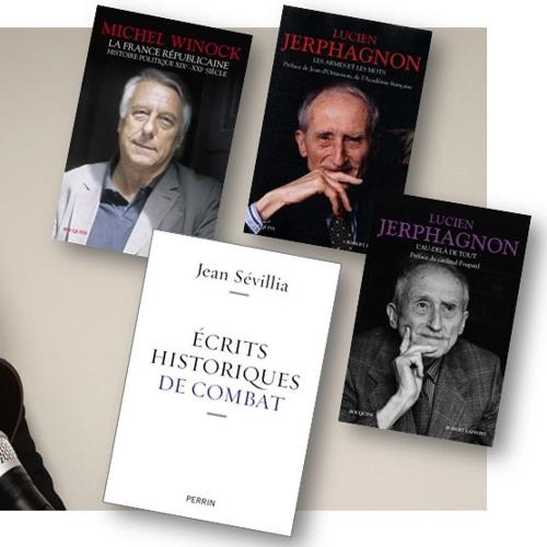 Trois historiens: Jerphagnon, Sévillia, Winock.