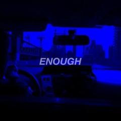 Enough (prod. GRILLA)
