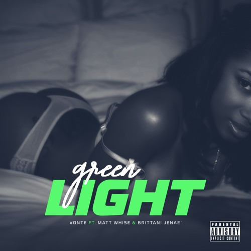 Green Light ft Matt Whise & Brittani Jenae'