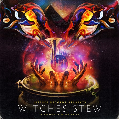 Lettuce Presents: Witches Stew