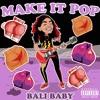 Bali Baby - MAKE IT POP