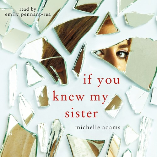If You Knew My Sister by Michelle Adams, audiobook excerpt