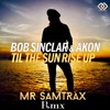 Bob Sinclar feat. Akon - Til The Sun Rise Up (Mr Samtrax Rmx) Free