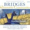 Bridges to Sustainable Communities Audiobook Excerpt