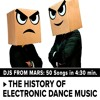 Djs From Mars - The History Of Electronic Dance Music