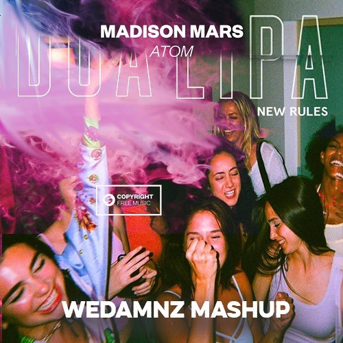 Madison mars vs dua lipa atom vs new rules wedamnz mashup by madison mars vs dua lipa atom vs new rules wedamnz mashup by wedamnz mashupsedits free listening on soundcloud stopboris