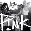 P1nk - Wh4t 4b0ut U$(Santin & VMC Remix) #FREE