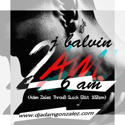 2-6am (Adam Zalez ThrowB Quick Edit 102bpm)