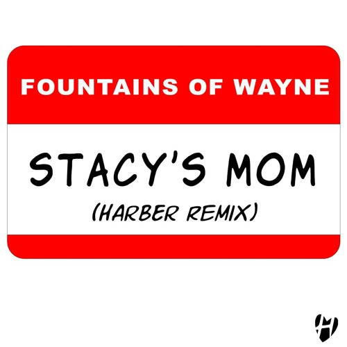 Fountains Of Wayne - Stacy's Mom (HARBER Remix)