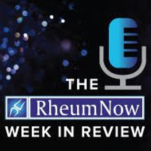 The Rheumnow Week in Review - 22 September 2017