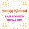 Entammede Jimki Kammal Bass Boosted DJ UMRAZ & DJ REN