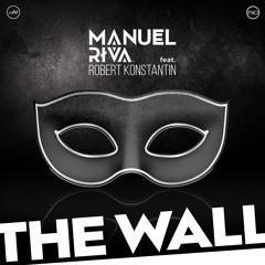 Manuel Riva Feat. Robert Konstantin - The Wall