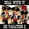 Dj Black Belt Greg - Deal With It On Vacation Vol.2
