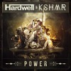 Hardwell & KSHMR - Power [OUT NOW]