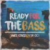 Vinioci  Wellcred - Ready For The Bass