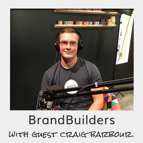 BrandBuilders - Craig Barbour - Roots