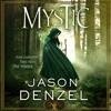 Mystic by Jason Denzel, audiobook excerpt