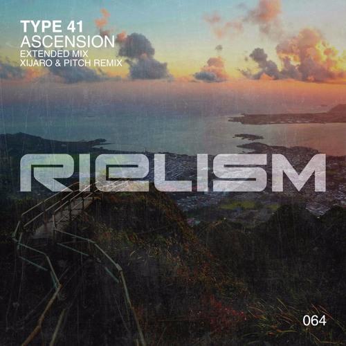 Type 41 - Ascension (XiJaro & Pitch Remix) [Rielism]
