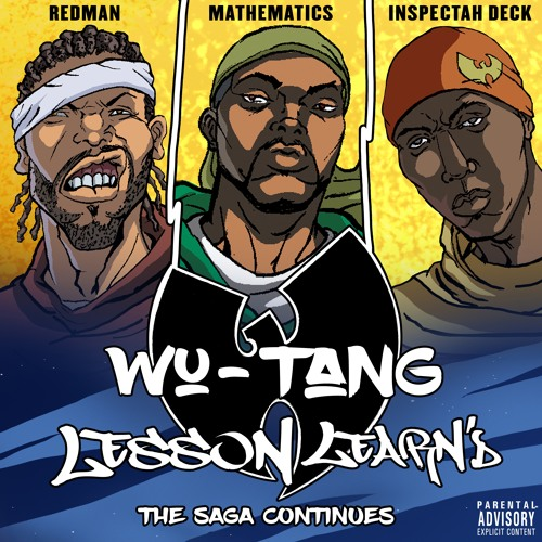 "Wu-Tang - Lesson Learn'd"" featuring Inspectah Deck and Redman"