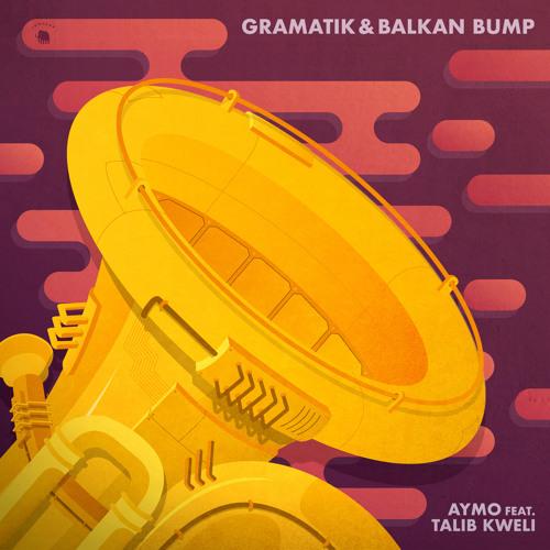Gramatik & Balkan Bump - Aymo